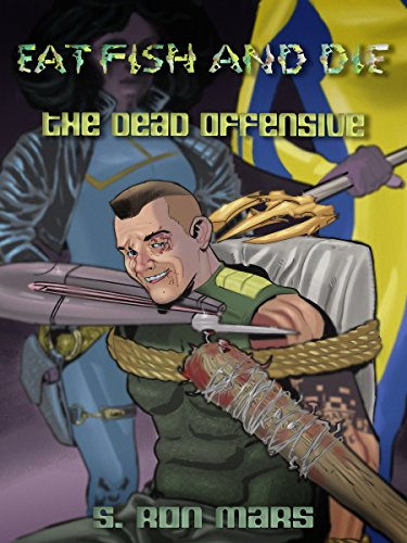 The Dead Offensive (Eat Fish and Die Book 5)
