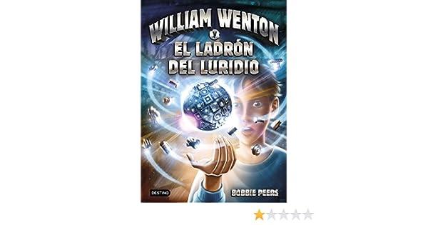 William Wenton y el ladrón del luridio: Bobbie Peers: 9788408171287: Amazon.com: Books