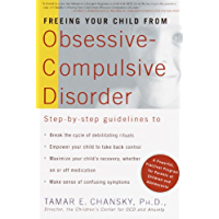 Freeing Your Child from Obsessive-Compulsive Disorder: A Powerful, Practical Program for Parents of Children and…