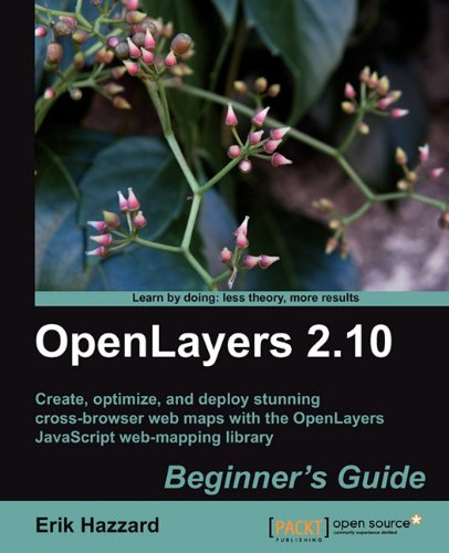 OpenLayers 2.10 Beginner's Guide by Erik Hazzard, Packt Publishing