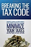 Breaking the Tax Code, Nate Hagerty and Gary Kane, 0983340412