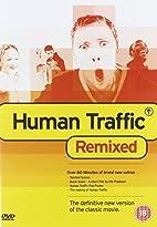 Human Traffic by Justin Kerrigan