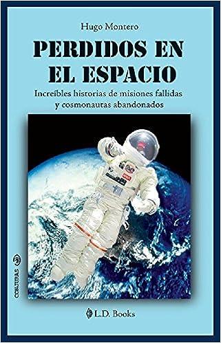 Perdidos en el espacio: Increibles historias de misiones