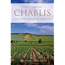The wines of Chablis and the Grand Auxerrois
