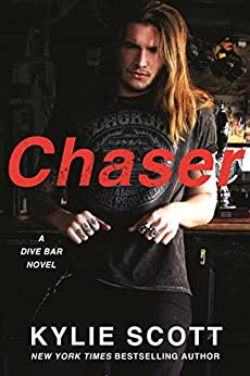 Chaser: A Dive Bar Novel (Dive Bar Series Book 3) by [Scott, Kylie]