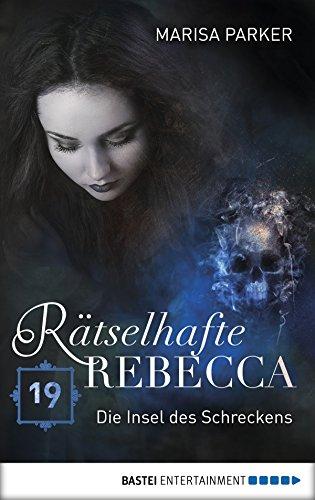 Rätselhafte Rebecca 19: Die Insel des Schreckens (Geistern auf der Spur) (German - Steven Schloss
