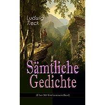 Sämtliche Gedichte (Über 360 Titel in einem Band) (German Edition)