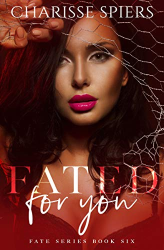 Fated For You by Charisse Spiers