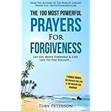 Prayer   The 100 Most Powerful Prayers for Forgiveness   2 Amazing Bonus Books to Pray for Love & Marriage: Let Go, Move Forward & Live Life to the Fullest