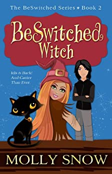 BeSwitched Witch, (The BeSwitched Series, Book 2) by [Snow, Molly]