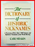 The Dictionary of Historic Nicknames, Carl Sifakis, 0816013705