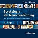 Psychologie der Menschenführung: Wie Sie Führungsstärke und Autorität entwickeln Hörbuch von Michael Paschen, Erich Dihsmaier Gesprochen von: Philipp Köhl