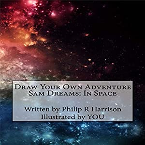 Draw Your Own Adventure - Sam Dreams: In Space Audiobook
