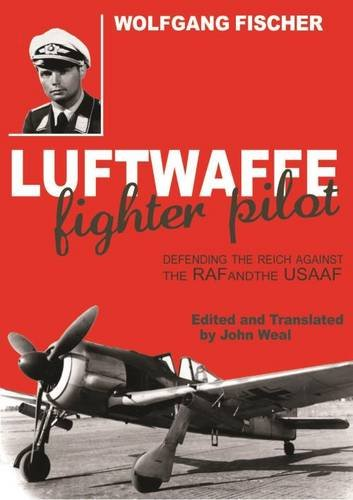 Download Luftwaffe Fighter Pilot: Defending the Reich Against the RAF and USAAF ebook