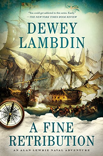 A Fine Retribution: An Alan Lewrie Naval Adventure (Alan Lewrie Naval Adventures Book 23)