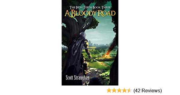 A Bloody Road (The Iron Teeth Book 3)