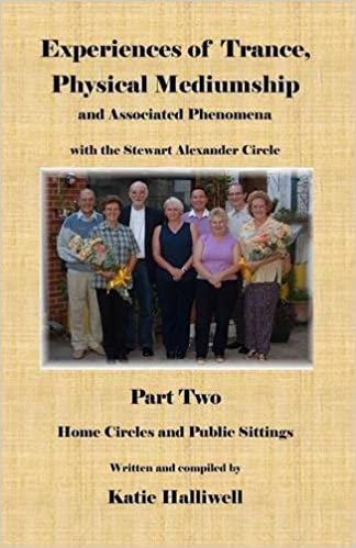 Experiences of Trance, Physical Mediumship and Associated Phenomena with the Stewart Alexander Circle: Part 2 - Home Circles and Public Sittings.: Home Circles and Public Sittings Pt. 2