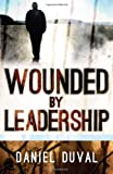 Wounded by Leadership, Daniel Duval, 1616389281
