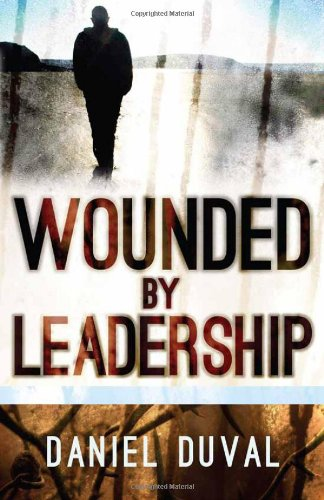 Read Online Wounded by Leadership PDF