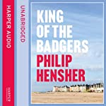 King of the Badgers | Philip Hensher