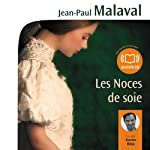 Les Noces de soie (Les Noces de soie 1)   Jean-Paul Malaval