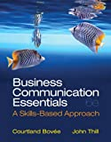 Business Communication Essentials Plus Mybcommlab with Pearson Etext, Thill, John V. and Bovee, Courtland, 0133098826