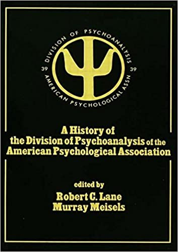 A History of the Division of Psychoanalysis of the American
