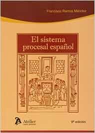 El Sistema Procesal Español - 9ª Edición Processus Iudicii