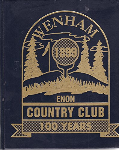Wenham Country Club - 100 Years