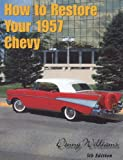 img - for How to restore your 1957 Chevy book / textbook / text book