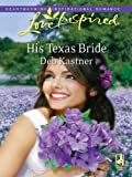 His Texas Bride: A Fresh-Start Family Romance
