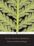 Nature and Selected Essays, Ralph Waldo Emerson, 014243762X