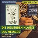 Makam Hicaz (Die heilenden Klänge des Medicus) Hörbuch von Gerhard Tucek Gesprochen von: Gerhard Tucek