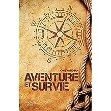 Aventure et survie : (POCHE) (Jardins / Nature / Animaux) (French Edition)