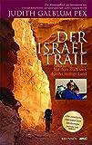 Der Israel Trail: Mit dem Rucksack durchs Heilige Land