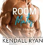 Room Mates: The Series | Kendall Ryan