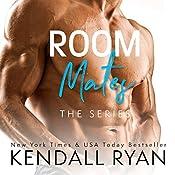 Room Mates: The Series   Kendall Ryan