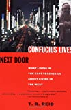 Confucius Lives Next Door, T. R. Reid, 0679777601