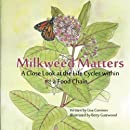 Milkweed Matters: A Close Look at the Life Cycles within a Food Chain