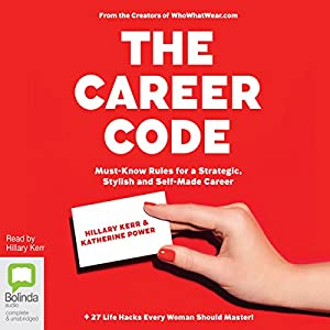 Amazon the career code must know rules for a strategic code must know rules for a strategic stylish and self made career audible audio edition katherine power hillary kerr bolinda publishing pty ltd fandeluxe Choice Image