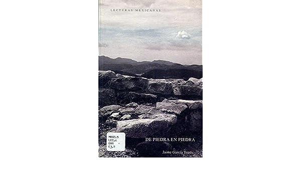 De piedra en piedra (Lecturas Mexicanas) (Spanish Edition ...