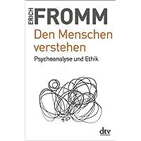 Den Menschen verstehen: Psychoanalyse und Ethik
