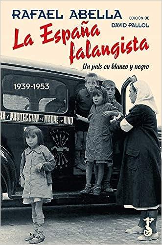 La España falangista: Amazon.es: Abella, Rafael: Libros en idiomas extranjeros