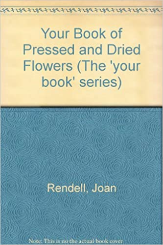 Download Your Book of Pressed and Dried Flowers PDF, azw (Kindle), ePub