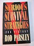 Serious Survival Strategies, Rod Parsley, 188024408X