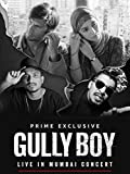 Gully Boy: Live In Concert