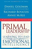img - for Primal Leadership: Learning to Lead with Emotional Intelligence by Goleman, Daniel, Boyatzis, Richard E., McKee, Annie published by Harvard Business Review Press (2004) book / textbook / text book