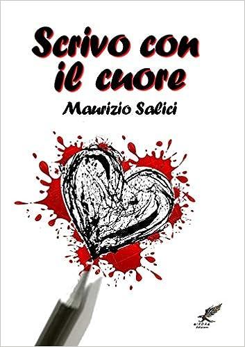 Rima Con Letto.Scrivo Con Il Cuore Italian Edition Maurizio Salici