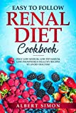 img - for EASY TO FOLLOW RENAL DIET COOKBOOK: ONLY LOW SODIUM, LOW POTASSIUM, LOW PHOSPHORUS HEALTHY RECIPES TO AVOID DIALYSIS! book / textbook / text book
