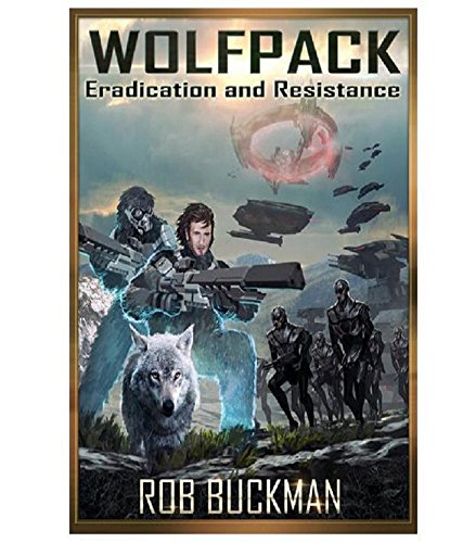 (Wolf Pack - Book Two: Eradication and Resistance)